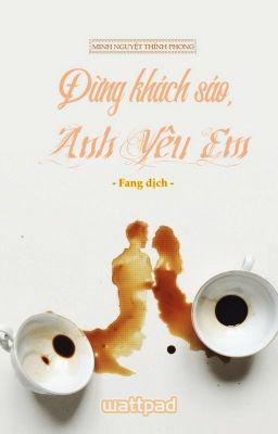 Đừng Khách Sáo, Anh Yêu Em | Minh Nguyệt Thính Phong