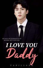 I Love You Daddy! by Vanillado