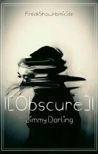 Obscure » Jimmy Darling  by FreakShowHomicide