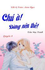 CHÚ À! ĐỪNG NÊN THẾ! - Trần Mạc Tranh - QUYỂN 4 by Twinsyl