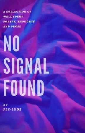 NO SIGNAL FOUND [RE-WRITING] by sec-lude