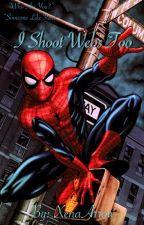 I Shoot Webs Too (Spiderman/Peter Parker X reader) by XenaArrow