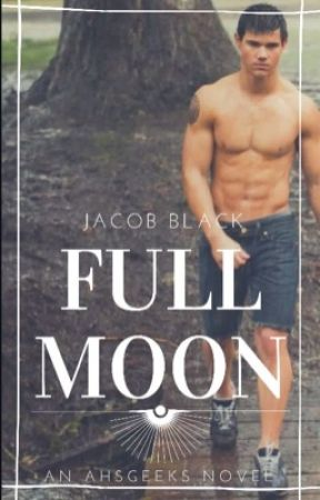 full moon ♡ jacob black by AHSGEEKS