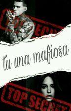 ¿tu una mafiosa? by Paola_pau235