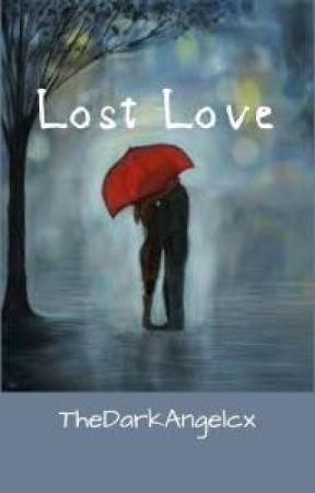 Lost Love by TheDarkAngelcx