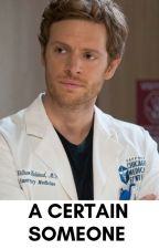 a certain someone (Dr Will Halstead X reader) by Kelly_Kat-246