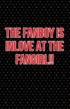The Fanboy is inlove at The Fangirl! by ztarmy_2105
