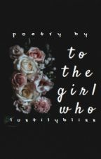 to the girl who by lustilybliss