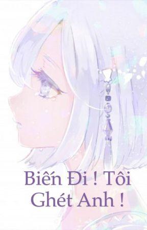 Biến Đi ! Tôi ghét anh ! by thuy1242006