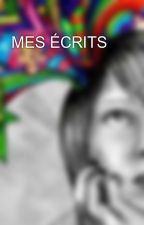 MES ÉCRITS  by multipersonnality