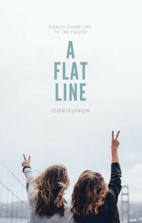 A Flat Line by idonrlknow