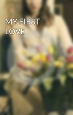 MY FIRST LOVE by prettycat8