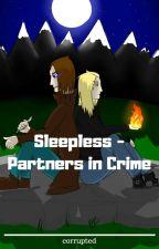 Sleepless - Partners in Crime by Rupty_Fan