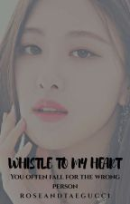 Whistle To My Heart || TaeRosé x LisKook || by vxRosiePastaxv