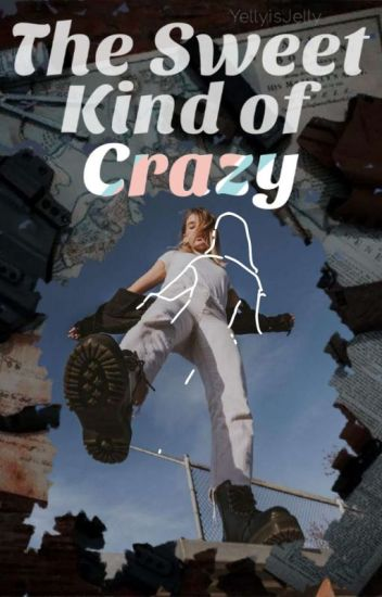 The Sweet Kind of Crazy