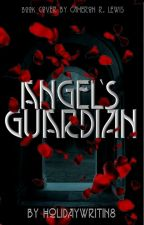 Angel's Guardian by H0lIdAyWrITin8