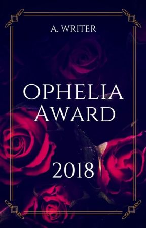OPHELIA AWARD 2018 OFFEN! by _QueenAmanda_