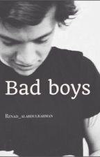 Bad boys | الاولاد الاشقياء by Renad_11