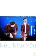 [19][LongFic][ChanSoo.ver][Full] Nếu Như Yêu  by _anan180100_