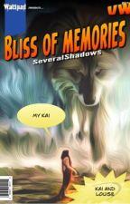 BLISS OF MEMORIES! by LaurelDj