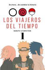 VIAJE AL PASADO |Naruto-Sasuke-Sakura| by Luthien_jg