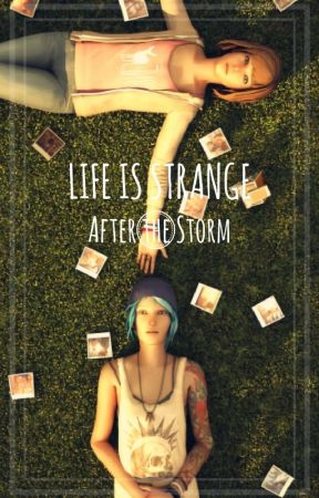 Life is Strange: After the Storm by fishfacecats