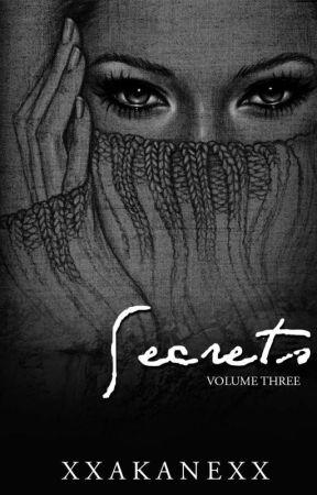 Secrets Volume 3 by xxakanexx