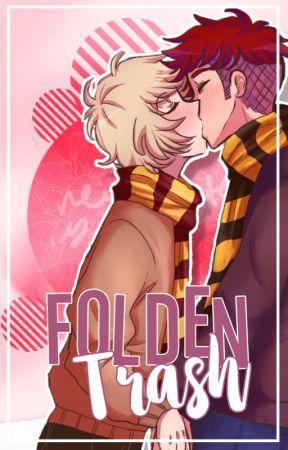 『Folden Trash』 by -CryGxlden-