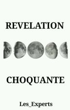 REVELATION CHOQUANTE by Les_Experts