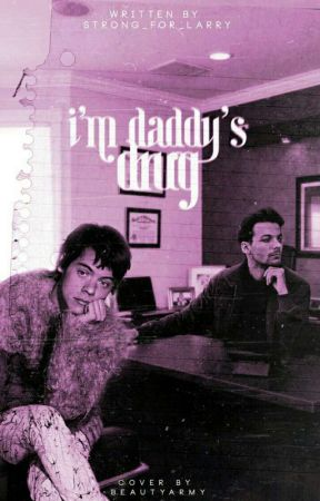 I'm Daddy's Drug  daddy kink  by Strong_For_Larry