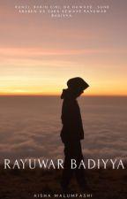 RAYUWAR BADIYYA by Ayshatou__