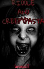 Riddle and Creepypasta by larcenciel17