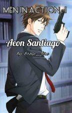 MEN in ACTION 1: AEON SANTIAGO by brose_fire