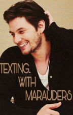 Texting with Marauders✔️ by AnetaRaddle