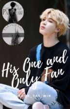 His One and Only Fan [Park Jimin] by Kook_Tae_Min