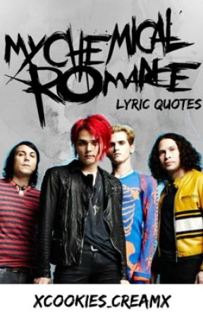 My Chemical Romance Lyric Quotes by xcookies_creamx