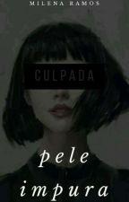 Pele Impura  by blackjeans91