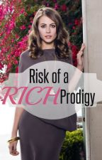 Risk of a Rich Prodigy (ON HOLD) by CJustMe