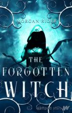 The Forgotten Witch {Lexi & Hades Novella} by neverfakeit