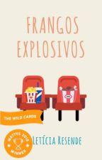Frangos Explosivos by leticia_resende