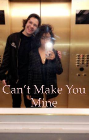 Can't Make You Mine by sofiaduclos101