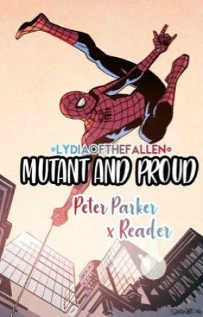 Mutant and Proud (Peter Parker x Reader) - 🕷Prologue🕷 - Wattpad