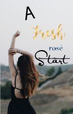 A Fresh Start|SOR|(COMPLETED) by DazzlingDiamond1