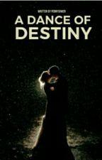 A dance of destiny by pennysomer