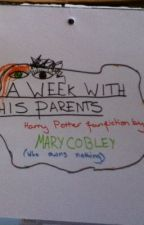 A week with his parents by cobley