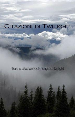 Citazioni di Twilight by Chiara_1902