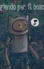 Passeggiando per il bosco - Adventure Time by MartaF03