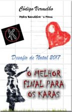 O MELHOR FINAL PARA OS KARAS by KCodigoVermelho