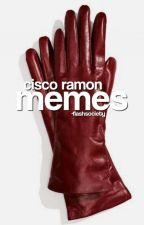 CISCO RAMON ° MEMES by -FlashSociety