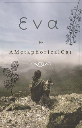 Eva. [On hiatus] by AMetaphoricalCat